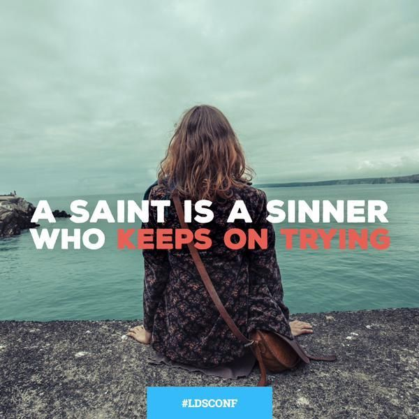 Saint is a sinner who keeps on trying